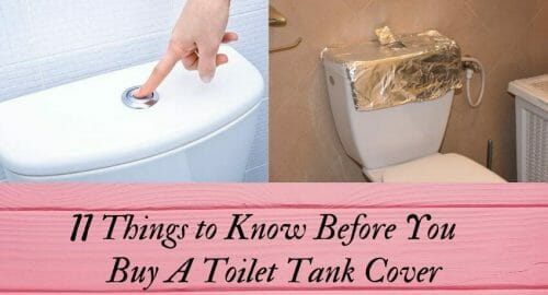 11 Things to Know Before You Buy A Toilet Tank Cover