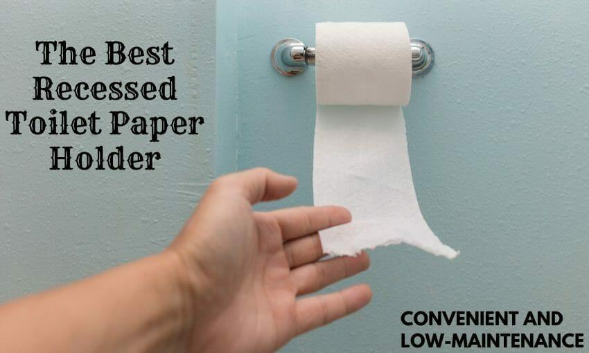 Best Recessed Toilet Paper Holder