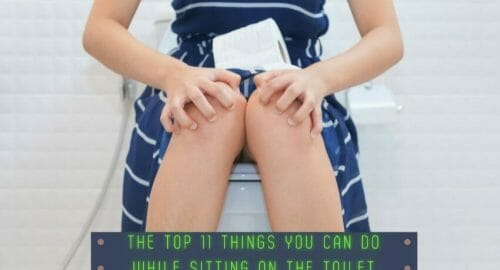 Top 11 Things You Can Do While Sitting on the Toilet