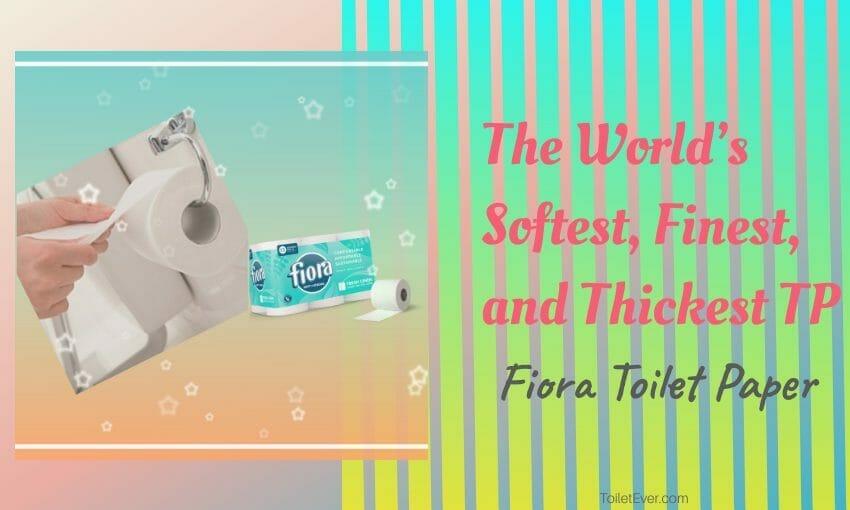 Fiora Toilet Paper Review