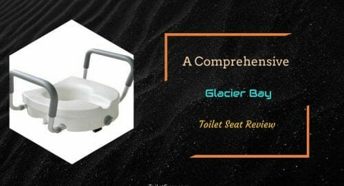 Glacier Bay Toilet Seat Review