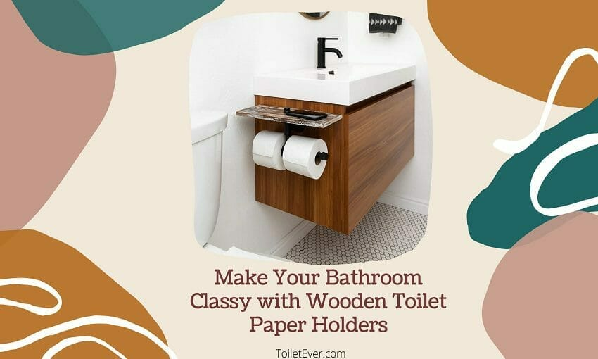 Make Your Bathroom Classy with Wooden Toilet Paper Holders