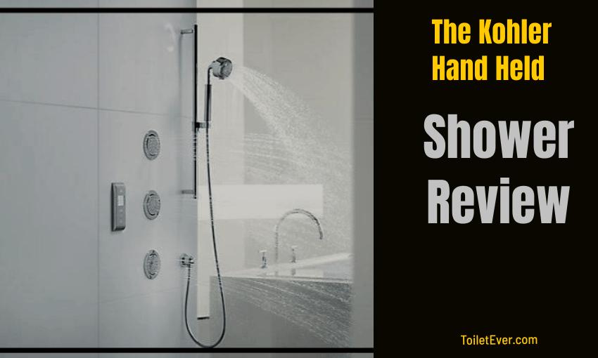 The Kohler Hand Held Shower Review