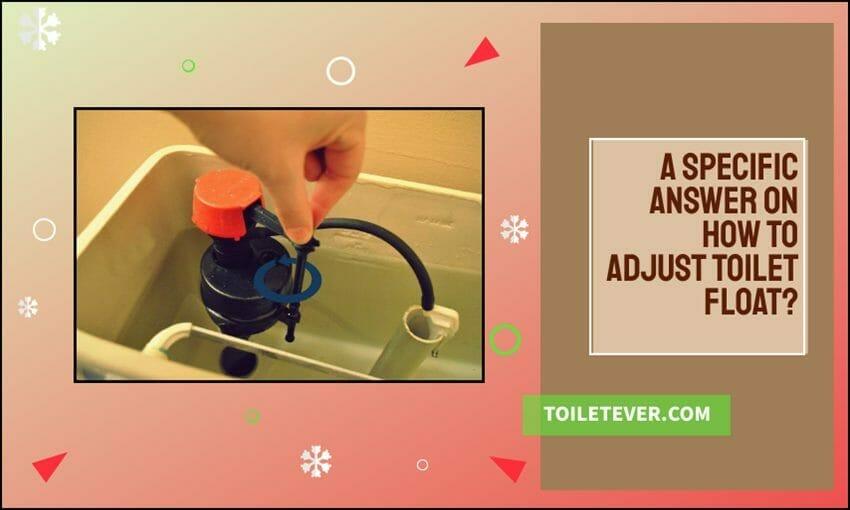 How to Adjust Toilet Float